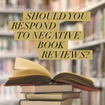 Should you respond to negative book reviews?