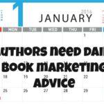 Authors need daily book marketing advice