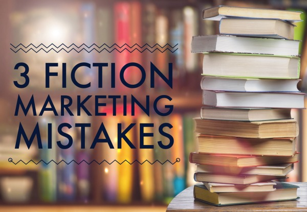 fiction book marketing mistakes