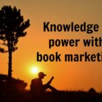 Knowledge is power with book marketing