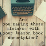 Are you making these mistakes with your Amazon book description?
