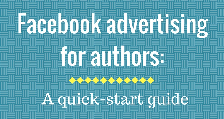 Facebook advertising for authors a quick start guide build book facebook ads malvernweather Choice Image