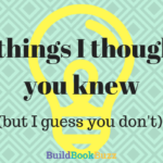 5 things I thought you knew (but I guess you don't)