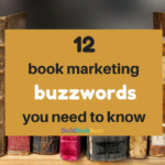 12 book marketing buzzwords you need to know