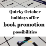 Quirky October holidays offer book promotion possibilities