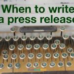 When to write a press release
