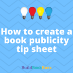 How to create a book publicity tip sheet