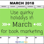 Use quirky holidays in March for book marketing