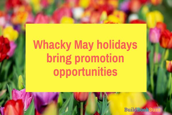 Whacky May holidays