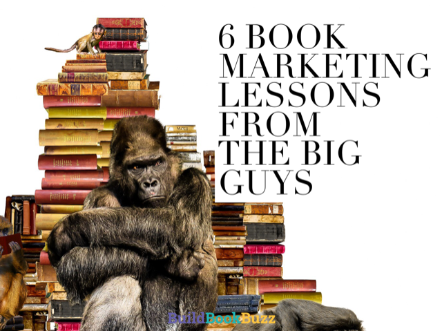 6 book marketing lessons from the big guys