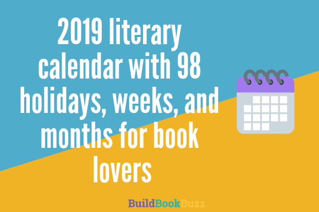 2019 literary calendar with 98 holidays, weeks, and months